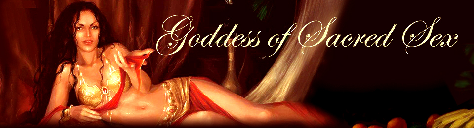 The Goddess of Sacred Sex